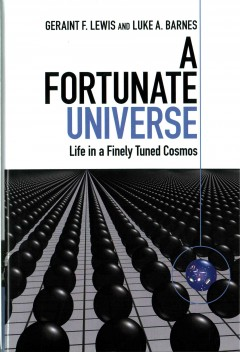 A fortunate universe : life in a finely-tuned cosmos cover image