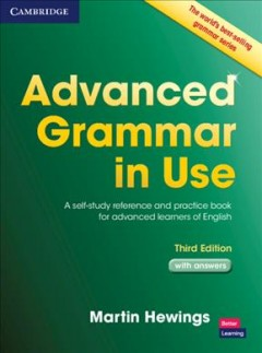 Advanced grammar in use : a self-study reference and practice book for advanced learners of English ; with answers cover image