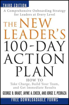 The new leader's 100-day action plan : how to take charge, build your team, and get immediate results cover image