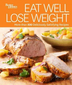 Better homes & gardens eat well, lose weight cover image