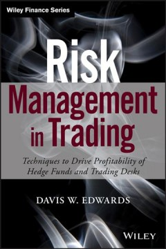 Risk management in trading : techniques to drive profitability of hedge funds and trading desks cover image