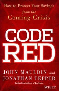 Code red : how to protect your savings from the coming crisis cover image