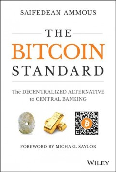 The bitcoin standard : the decentralized alternative to central banking cover image