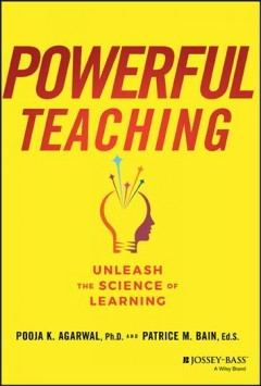 Powerful teaching : unleash the science of learning cover image