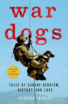 War dogs : tales of canine heroism, history, and love cover image