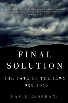 Final solution : the fate of the Jews, 1933-1949 cover image