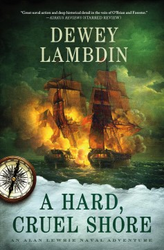 A hard, cruel shore : an Alan Lewrie naval adventure cover image