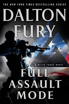 Full assault mode : a Delta Force novel cover image