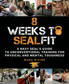 8 weeks to SEALfit : a Navy SEAL's guide to unconventional training for physical and mental toughness cover image