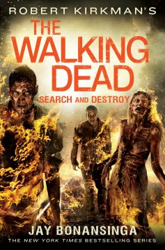 Robert Kirkman's The Walking Dead : search and destroy cover image
