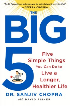 The big five : five simple things you can do to live a longer, healthier life cover image