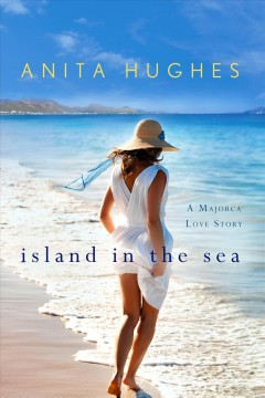 Island in the sea : a Majorca love story cover image