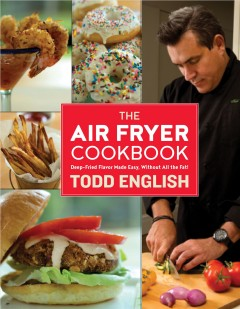 The air fryer cookbook : deep-fried flavor made easy, without all the fat! cover image