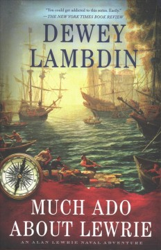 Much ado about Lewrie : an Alan Lewrie naval adventure cover image