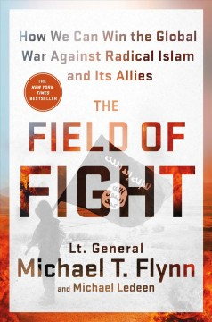 The field of fight : how we can win the global war against radical Islam and its allies cover image