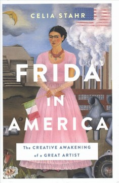 Frida in America : the creative awakening of a great artist cover image