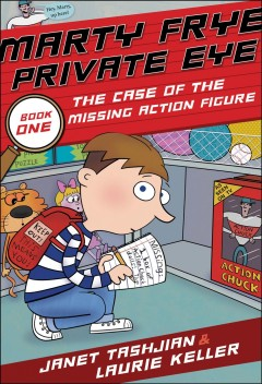 Marty Frye, private eye. The case of the missing action figures & other mysteries cover image