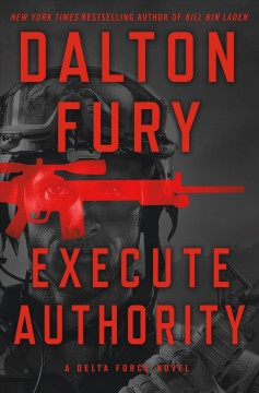 Execute authority : a Delta Force novel cover image