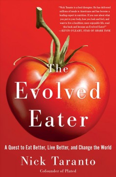 The evolved eater : a quest to eat better, live better, and change the world cover image