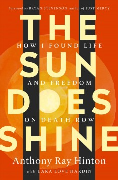 The sun does shine : how I found life and freedom on death row cover image