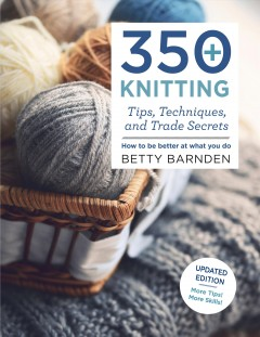 350+ knitting tips, techniques, and trade secrets cover image