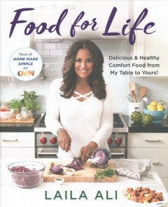 Food for life : delicious & healthy comfort food from my table to yours! cover image