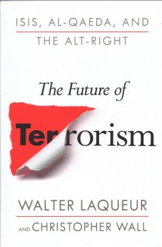 The future of terrorism : ISIS, Al-Qaeda, and the Alt-Right cover image