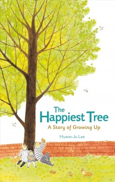 The happiest tree : a story of growing up cover image