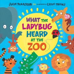 What the ladybug heard at the zoo cover image