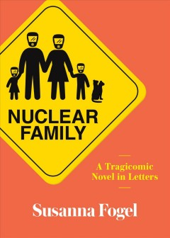 Nuclear family : a tragicomic novel in letters cover image