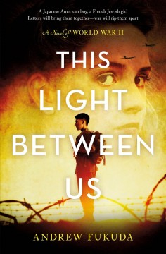 This light between us : a novel of World War II cover image