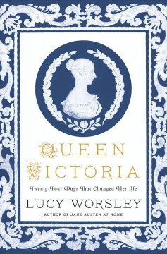 Queen Victoria : twenty-four days that changed her life cover image