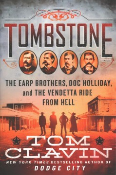 Tombstone : the Earp brothers, Doc Holliday, and the vendetta ride from hell cover image