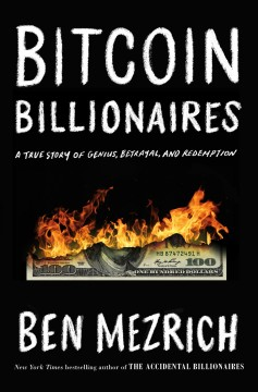 Bitcoin billionaires : a true story of genius, betrayal, and redemption cover image