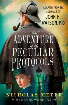 The adventure of the peculiar protocols : adapted from the journals of John H. Watson, M.D. cover image