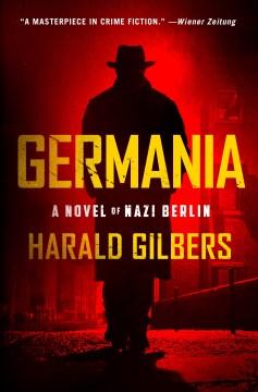 Germania : a novel of Nazi Berlin cover image