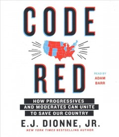 Code red how progressives and moderates can unite to save our country cover image