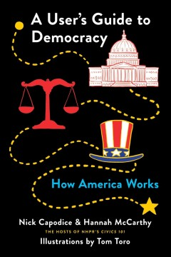 A user's guide to democracy : how America works cover image