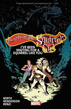 The unbeatable Squirrel Girl. Vol. 7, I've been waiting for a squirrel like you cover image