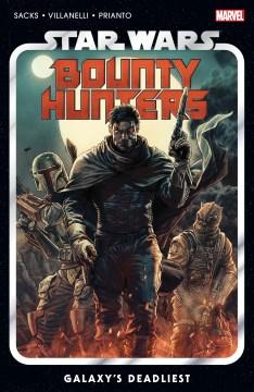 Star Wars : bounty hunters, Vol. 1, Galaxy's deadliest cover image