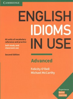 English idioms in use. Advanced : 60 units of vocabulary reference and practice, self-study and classroom use cover image