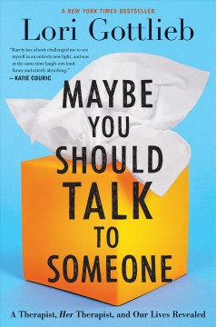 Maybe you should talk to someone  a therapist, her therapist, and our lives revealed cover image