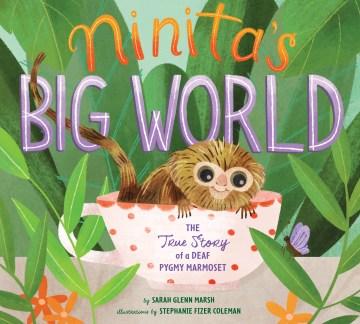 Ninita's big world : the true story of a deaf pygmy marmoset cover image