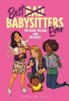 The good, the bad, and the bossy cover image