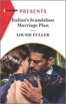 Italian's scandalous marriage plan / Louise Fuller cover image