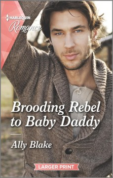 Brooding rebel to baby daddy cover image