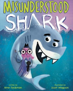 Misunderstood Shark : starring Shark! cover image