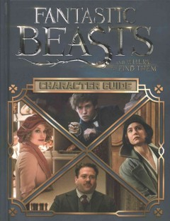 Fantastic beasts and where to find them : character guide cover image