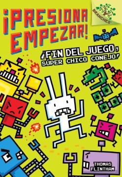 ¡Fin del juego, Súper Chico Conejo! cover image