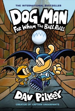 Dog Man. For whom the ball rolls cover image
